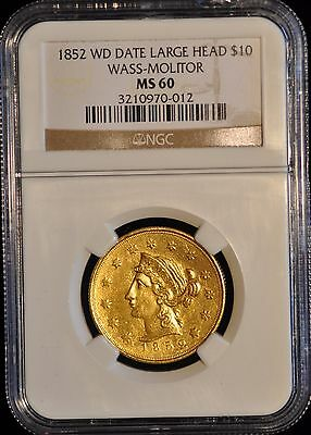 1852 $10 gold Wass, Molitor & Company, Large Head, Wide Date NGC. MS60. K-4, R.5