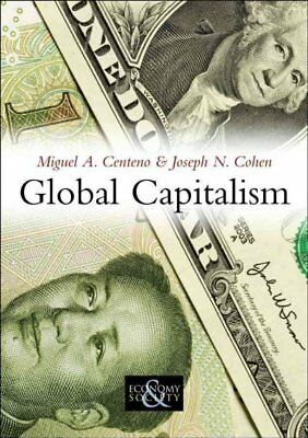 Global Capitalism, Miguel A. Centeno