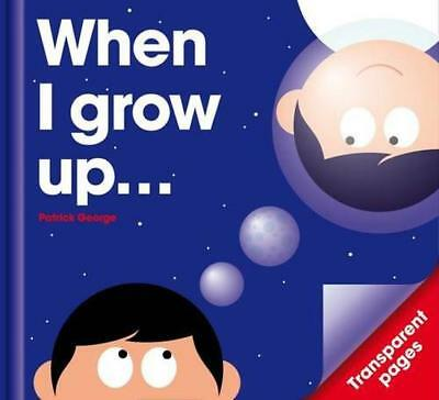 When I Grow Up... (Acetate Series) by PatrickGeorge | Hardcover Book | 978190847