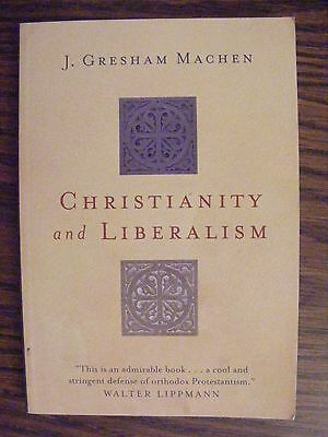 book--CHRISTIANITY AND LIBERALISM by J. Gresham Machen