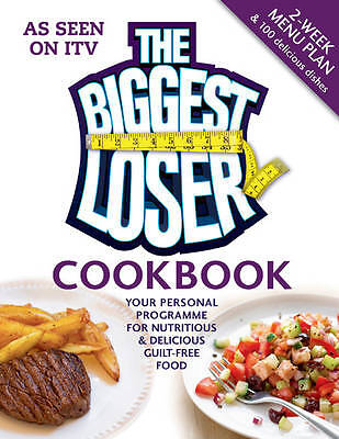 The Biggest Loser Cookbook: Your personal programme for nutritious & delicio