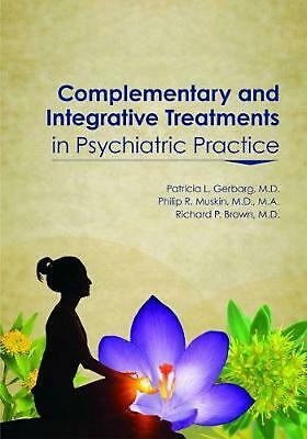 Complementary and Integrative Treatments in Psychiatric Practice Paperback Book