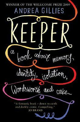 Keeper: A Book About Memory, Identity, Isolation, Wordsworth and Cake ... by And