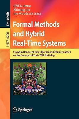 Formal Methods and Hybrid Real-Time Systems, James Woodcock