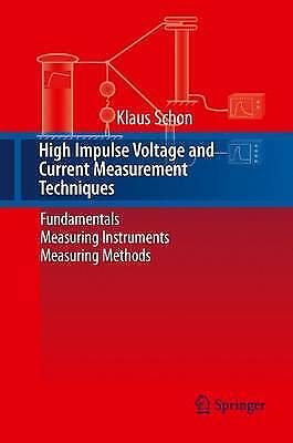 High Impulse Voltage and Current Measurement Techniques, Klaus Schon