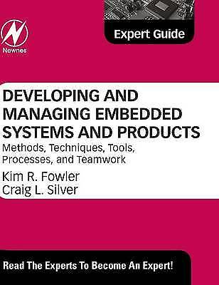 Developing and Managing Embedded Systems and Products, Fowler, Kim