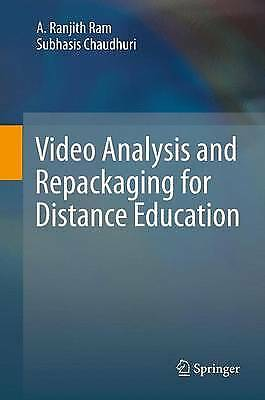 Video Analysis and Repackaging for Distance Education, Ranjith Ram