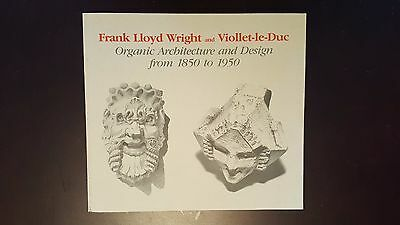 Frank Lloyd Wright and Viollet-le-Duc: Organic Architecture & Design 1850-1950