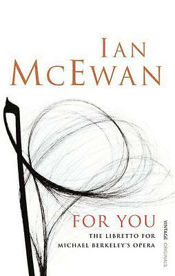 For You: The Libretto by Ian McEwan | Paperback Book | 9780099526995 | NEW