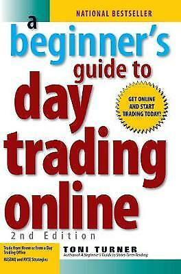 A Beginner's Guide to Day Trading Online, Toni Turner