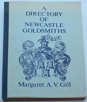 V. Rare M. Gill Directory Of Newcastle Goldsmiths 1980 Out Of Print