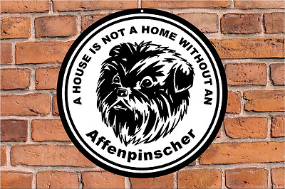 A house is not a home without an AFFENPINSCHER dog yard fence breed metal sign