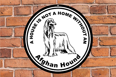 A house is not a home without an AFGHAN HOUND dog yard fence breed metal sign