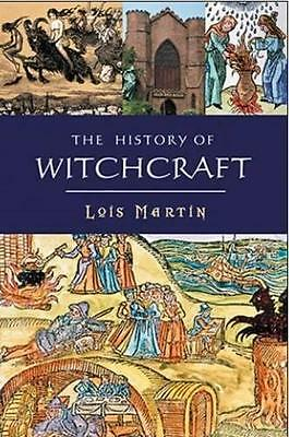 HISTORY OF WITCHCRAFT, THE by Martin, Lois | Paperback Book | 9780857301154 | NE