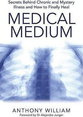 NEW >> Medical Medium: Secrets Behind Chronic and Mystery Illness