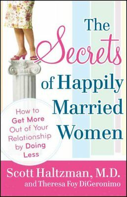 The Secrets of Happily Married Women: How to Get More Out of Your Relationship b