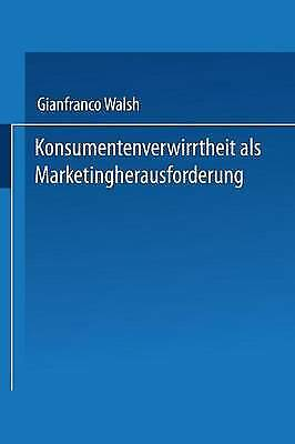 Konsumentenverwirrtheit ALS Marketingherausforderung, Gianfranco Walsh