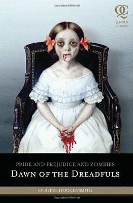Dawn of the Dreadfuls (Quirk Classics): Pride and Prejudice and Zombies,Jane Au