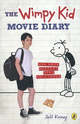 The Wimpy Kid Movie Diary: How Greg Heffley Went Hollywood,Jeff Kinney
