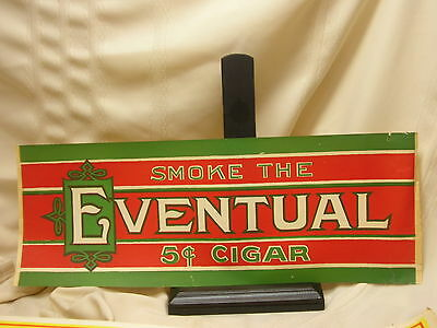 """Vintage Eventual Cigar 5 cents Advertising Paper Sign 19 1/2"""" X 7"""""""