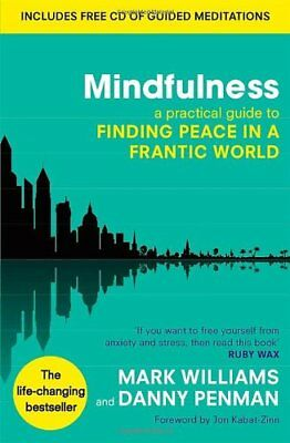 Mindfulness: A practical guide to finding peace in a frantic world,Mark William