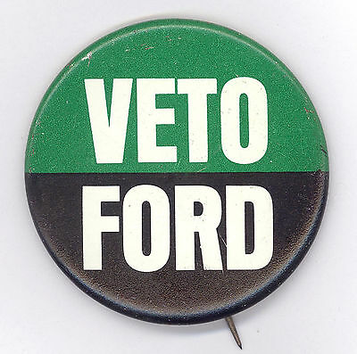 "Rare  ~  "" VETO FORD ""  ~  1976 Campaign Button"