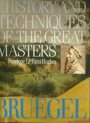History and Techniques of the Great Masters: Bruegel,Penelope Le Fanu Hughes
