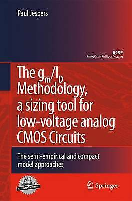 The gm/ID Methodology, a sizing tool for low-voltage analog CMOS Circuits, Jespe