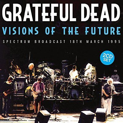 Grateful Dead-Visions Of The Future 2Cd  (UK IMPORT)  CD NEW