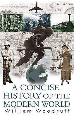 NEW A Concise History of the Modern World, William Woodruff Paperback