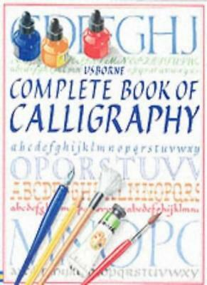 The Complete Book of Calligraphy: Combined Volume (Usborne Calligraphy Books),C