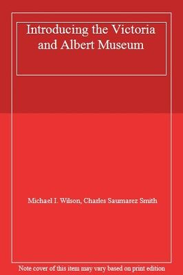 Introducing the Victoria and Albert Museum,Michael I. Wilson, Charles Saumarez