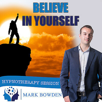 BELIEVE IN YOURSELF HYPNOTHERAPY CD (with Free MP3 Version)  Mark Bowden