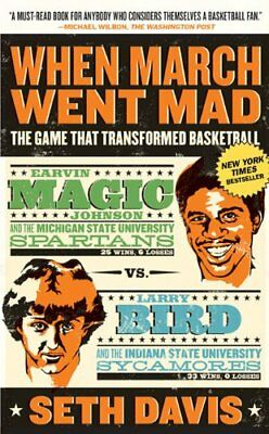 When March Went Mad: The Game That Transformed Basketball,PB,Seth Davis - NEW
