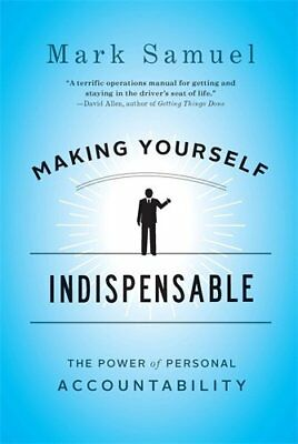 Making Yourself Indispensable,HB,Mark Samuel - NEW
