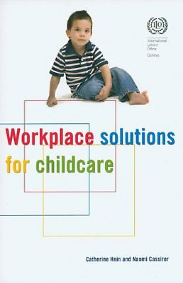 Workplace Solutions for Childcare,PB,Catherine Hein, Naomi Cassirer - NEW