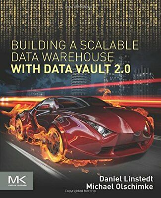 Building a Scalable Data Warehouse with Data Vault 2.0,PB,Dan Linstedt - NEW