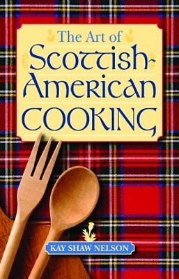 Art of Scottish-American Cooking,HB,Kay Shaw Nelson - NEW