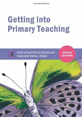 Getting into Primary Teaching (Critical Learning),PB,Cathy Burnett - NEW