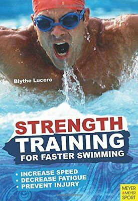 Strength Training for Faster Swimming,PB,Blyth Lucerno - NEW