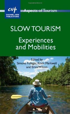 Slow Tourism: Experiences and Mobilities,PB,Fullagar, Simone - NEW