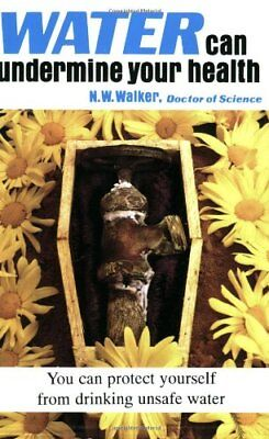 Water Can Undermine Your Health,PB,Norman W. Walker - NEW
