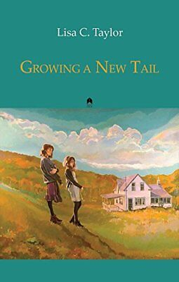 Growing a New Tail,PB,Lisa C. Taylor - NEW