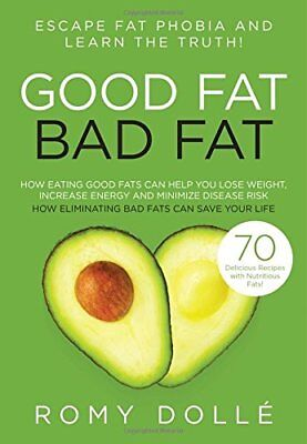 Good Fat, Bad Fat: Escape Fat Phobia and Learn the Truth!,PB,Romy Dolle - NEW