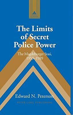 The Limits of Secret Police Power: The Magdeburger Stasi,1953-1989,HB,Edward N.