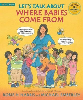 Lets Talk About Where Babies Come From: A Book about Eggs, Sperm, Birth, Babies