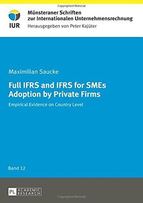 Full IFRS and IFRS for SMEs Adoption by Private Firms: Empirical Evidence on Co