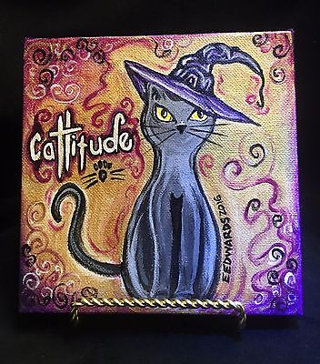 Halloween- Cattitude with an Attitude Org 6X6 Hand-Painted W/Gold Stand -OOAK