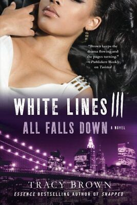 White Lines III: All Falls Down,PB,Tracy Brown - NEW