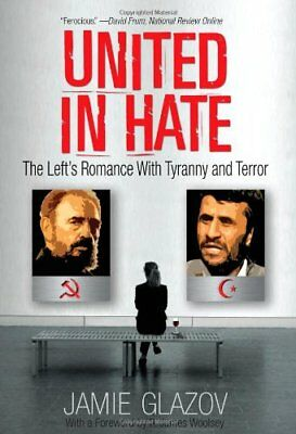 United in Hate: The Lefts Romance with Tyranny and Terror,HC,Jamie Glazov - NEW